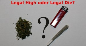 Legal High oder Legal Die?